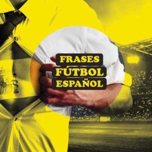Frases fútbol español que hay que saber para entender a los aficionados